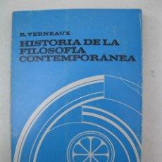 Libros de segunda mano: HISTORIA DE LA FILOSOFÍA CONTEMPORÁNEA - R. VERNEAUX - EDITORIAL HERDER - AÑO 1966.. Lote 158396138