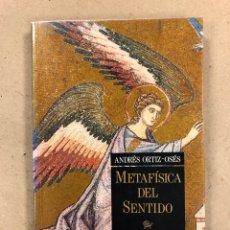 Gebrauchte Bücher - LA METAFÍSICA DEL SENTIDO. ANDRÉS ORTIZ-OSES. UNA FILOSOFÍA DE LA IMPLICACIÓN. UNIVERSIDAD DE DEUSTO - 158425136