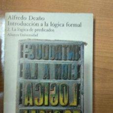 Libros de segunda mano: INTRODUCCIÓN A LA LÓGICA FORMAL 2 - DEAÑO, ALFREDO. Lote 194678676