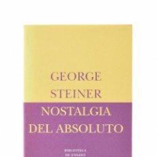 Libros de segunda mano: NOSTALGIA DEL ABSOLUTO - STEINER, GEORGE. Lote 158629025
