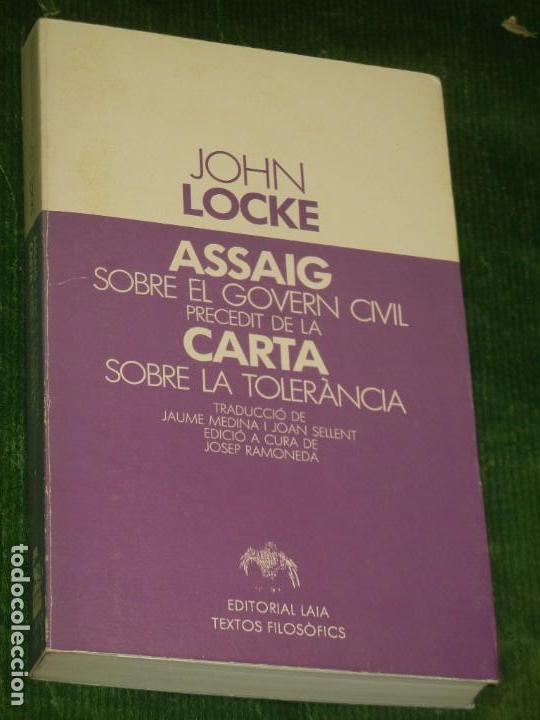 ASSAIG SOBRE EL GOVERN CIVIL PRECEDIT DE LA CARTA SOBRE LA TOLERÀNCIA, JOHN LOCKE - ED.LAIA 1983 (Libros de Segunda Mano - Pensamiento - Filosofía)