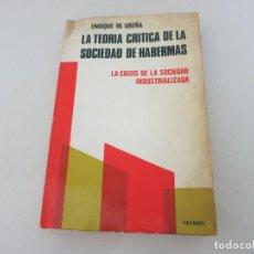 Libri di seconda mano: LA TEORÍA CRÍTICA DE LA SOCIEDAD DE HABERMAS FILOSOFIA CRISIS SOCIEDAD INDUSTRIALIZADA. Lote 158898730