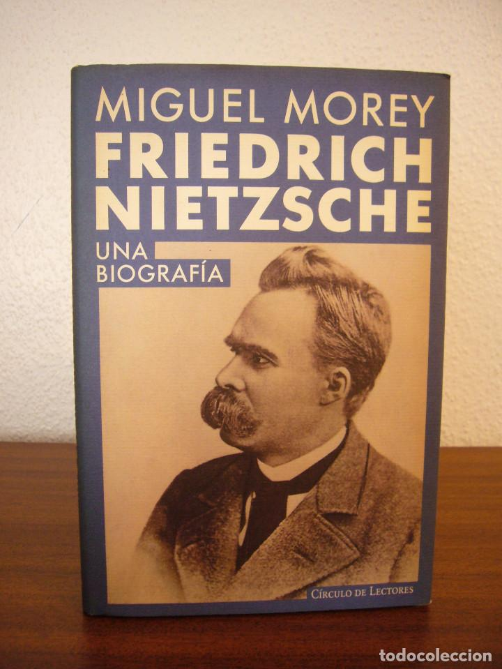 MIGUEL MOREY: FRIEDRICH NIETZSCHE. UNA BIOGRAFÍA (CÍRCULO DE LECTORES, 1994) MUY BUEN ESTADO (Libros de Segunda Mano - Pensamiento - Filosofía)