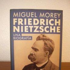 Libros de segunda mano: MIGUEL MOREY: FRIEDRICH NIETZSCHE. UNA BIOGRAFÍA (CÍRCULO DE LECTORES, 1994) MUY BUEN ESTADO. Lote 158943658