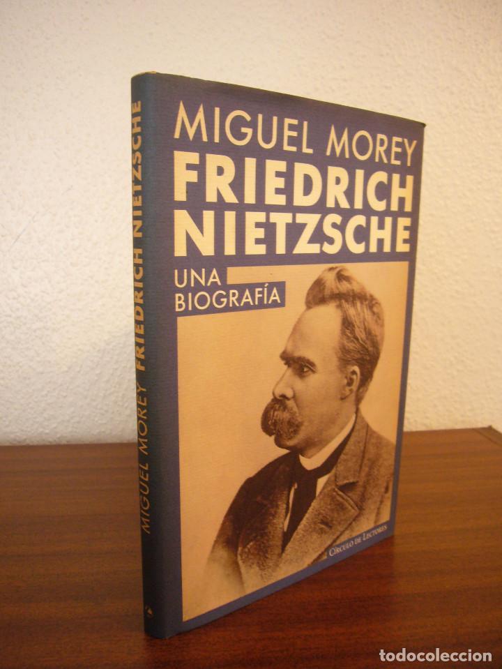 Libros de segunda mano: MIGUEL MOREY: FRIEDRICH NIETZSCHE. UNA BIOGRAFÍA (CÍRCULO DE LECTORES, 1994) MUY BUEN ESTADO - Foto 2 - 158943658