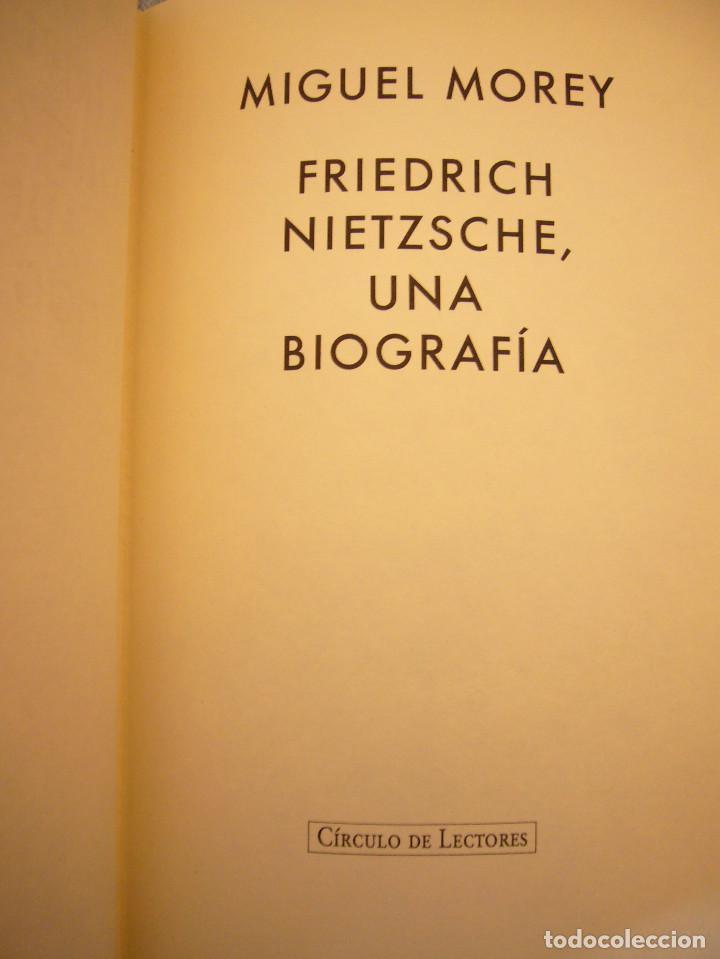 Libros de segunda mano: MIGUEL MOREY: FRIEDRICH NIETZSCHE. UNA BIOGRAFÍA (CÍRCULO DE LECTORES, 1994) MUY BUEN ESTADO - Foto 5 - 158943658