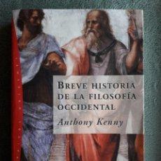 Livros em segunda mão: BREVE HISTORIA DE LA FILOSODÍA OCCIDENTAL / ANTHONY KENNY / EDI. PAIDÓS ORÍGENES / EDICIÓN 2005. Lote 229263275
