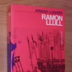 Libros de segunda mano: ARMAND LLINARÈS - RAMON LLULL - EDICIONS 62, 1987. Lote 158854642