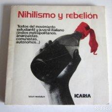 Libros de segunda mano: NIHILISMO Y REBELIÓN MOVIMIENTO ESTUDIANTIL JUVENIL ITALIANO ICARIA TOTUM REVOLUTUM ENERO 1978. Lote 159047730