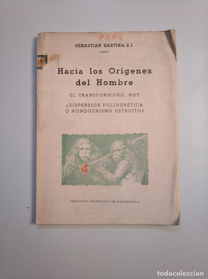 HACIA LOS ORÍGENES DEL HOMBRE. EL TRANSFORMISMO HOY.- SEBASTIÁN BARTINA, S.I. TDK380 (Libros de Segunda Mano - Pensamiento - Filosofía)