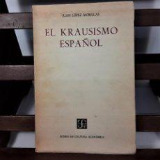 Libros de segunda mano: EL KRAUSISMO ESPAÑOL. JUAN LÓPEZ. EDIT. F. C. ECONÓMICA. MÉXICO. 1956.. Lote 159495178