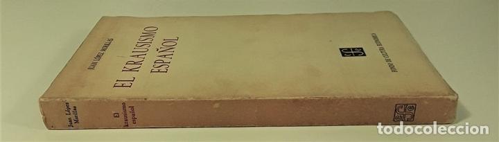 Libros de segunda mano: EL KRAUSISMO ESPAÑOL. JUAN LÓPEZ. EDIT. F. C. ECONÓMICA. MÉXICO. 1956. - Foto 2 - 159495178