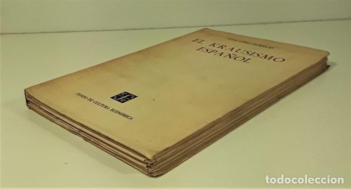 Libros de segunda mano: EL KRAUSISMO ESPAÑOL. JUAN LÓPEZ. EDIT. F. C. ECONÓMICA. MÉXICO. 1956. - Foto 3 - 159495178