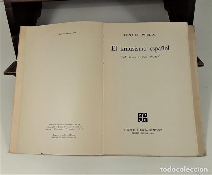 Libros de segunda mano: EL KRAUSISMO ESPAÑOL. JUAN LÓPEZ. EDIT. F. C. ECONÓMICA. MÉXICO. 1956. - Foto 4 - 159495178