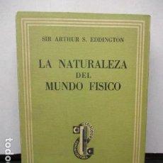 Libros de segunda mano: ARTHUR S.EDDINGTON, LA NATURALEZ DEL MUNDO FISICO, ED SUDAMERICA, 1945. Lote 159538826
