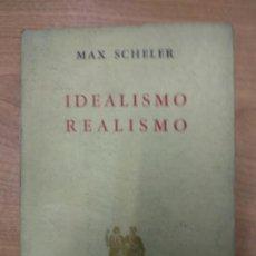 Libros de segunda mano: IDEALISMO REALISMO MAX SCHELER. Lote 159582554