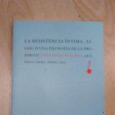 Libros de segunda mano: 'LA RESISTÈNCIA ÍNTIMA: ASSAIG D'UNA FILOSOFIA DE LA PROXIMITAT'. JOSEP MARIA ESQUIROL. Lote 159619250