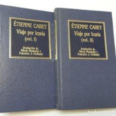 Libros de segunda mano: VIAJE POR ICARIA (2 TOMOS) - ÉTIENNE CABET. Lote 159631574