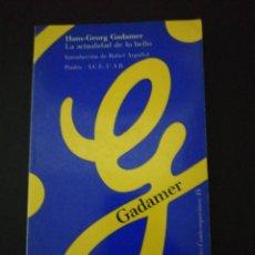 Libros de segunda mano: HANS-GEORG GADAMER, LA ACTUALIDAD DE LO BELLO. Lote 159711782