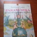 Libros de segunda mano: ZARATUSTRA - SANTIAGO LARIO - EDICIONES DEL BRONCE 2000. Lote 160059317