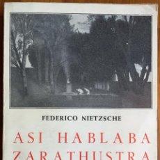 Libros de segunda mano: NIETZSCHE . ASÍ HABLABA ZARATHUSTRA (IBÉRICAS BERGUA, 1964). Lote 235796140