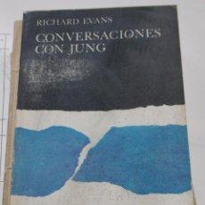 Libros de segunda mano: EVANS, RICHARD. CONVERSACIONES CON JUNG.. Lote 160267838