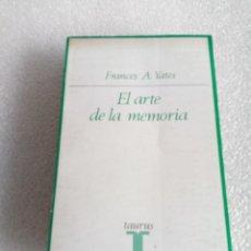 Libros de segunda mano: EL ARTE DE LA MEMORIA, FRANCES YATES. TAURUS, 1974 PRIMERA EDICION ILUSTRADO.. Lote 160405354