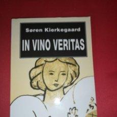 Libros de segunda mano: SOREN KIERKEGAARD, IN VINO VERITAS. Lote 160429246