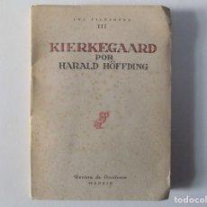 Libros de segunda mano: LIBRERIA GHOTICA. KIERKEGAARD POR HARALD HÖFFDING. 1949. REVISTA DE OCCIDENTE. MADRID.. Lote 160450086