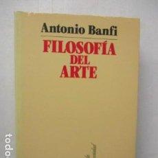 Libros de segunda mano: FILOSOFÍA DEL ARTE - BANFI,ANTONIO. Lote 160457482