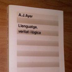 Libros de segunda mano: A. J. AYER - LLENGUATGE, VERITAT I LÒGICA - EDICIONS 62, 1983. Lote 160255906