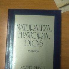 Libros de segunda mano: NATURALEZA, HISTORIA, DIOS....XAVIER ZUBIRI. Lote 160540782