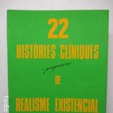 Libros de segunda mano: 22 HISTÒRIES CLÍNIQUES PROGRESSIVES DE REALISME EXISTENCIAL - ALFRED RUBIO - DEDICATÒRIA DE L' AUTOR. Lote 160737606