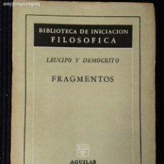 Libros de segunda mano: LEUCIPO Y DEMOCRITO. FRAGMENTOS. AGUILAR 1964.. Lote 160750770