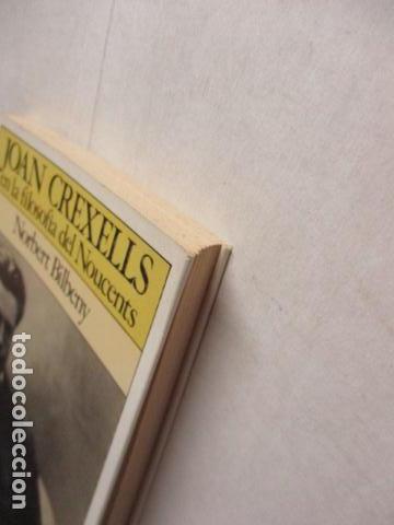 Libros de segunda mano: JOAN CREXELLS EN LA FILOSOFIA DEL NOUCENTS NORBERT BILBENY - Foto 3 - 160940894