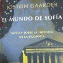 Libros de segunda mano: EL MUNDO DE SOFÍA - JOSTEIN GAARDER - ED. SIRUELA - 1ª EDICIÓN - AÑO 1994. Lote 161252094