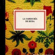 Libros de segunda mano: LA SABIDURÍA DE BUDA (AGUAMARINA, 1993) MUY ILUSTRADO EN COLOR. Lote 57851208
