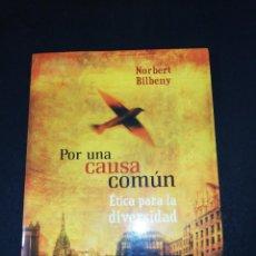 Libros de segunda mano: NORBERT BILBENY, POR UNA CAUSA COMUN, ETICA PARA LA DIVERSIDAD . Lote 161298726