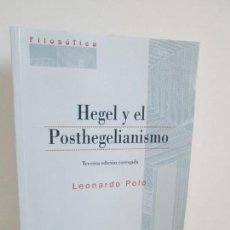 Libros de segunda mano: HEGEL Y EL POSTHEGELIANISMO. LEONARDO POLO. EDITORIAL EUNSA. 2006. FILOSOFICA.. Lote 161403258