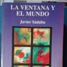 Livres d'occasion: JAVIER SÁDABA. LA VENTANA Y EL MUNDO. . Lote 161853042
