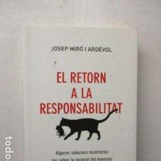 Libros de segunda mano: EL RETORN A LA RESPONSABILITAT - JOSEP MIRO I ARDEVOL - EN CATALAN. Lote 161945498