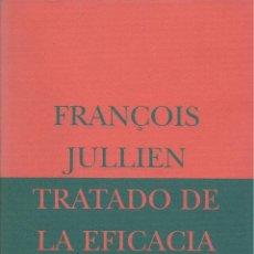 Libros de segunda mano: TRATADO DE LA EFICACIA, FRANÇOIS JULLIEN. Lote 162288842