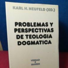 Libros de segunda mano: PROBLEMAS Y PERSPECTIVAS DE TEOLOGÍA DOGMÁTICA - KARL H. NEUFELD - SÍGUEME, 1987. Lote 163014104