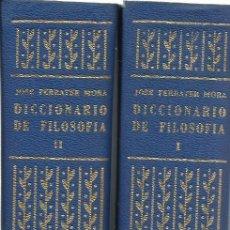 Libros de segunda mano: JOSÉ FERRATER MORA : DICCIONARIO DE FILOSOFÍA. 2 VOLS. (ED. SUDAMERICANA, BUENOS AIRES, 1971). Lote 163345570