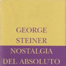 Libros de segunda mano: NOSTALGIA DEL ABSOLUTO / GEORGE STEINER. Lote 163395226