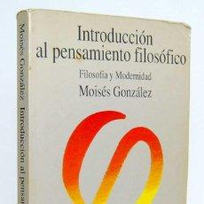 Libros de segunda mano: INTRODUCCIÓN AL PENSAMIENTO FILOSÓFICO. FILOSOFÍA Y MODERNIDAD - MOISÉS GONZÁLEZ. TECNOS. Lote 163568470