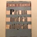 Libros de segunda mano: SIMONE DE BEAUVOIR. PARA UNA MORAL DE LA AMBIGÜEDAD. ED. SCHAPIRE, BUENOS AIRES 1956. Lote 163601556