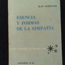 Libros de segunda mano: ESENCIAS Y FORMAS DE LA SIMPATIA. MAX SCHELER. LOSADA 1957. SIN ABRIR.. Lote 164596582