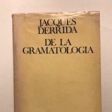 Libros de segunda mano: DE LA GRAMATOLOGIA. JACQUES DERRIDA. SIGLO VEINTIUNO, 1971.. Lote 164698424