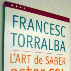 Livros em segunda mão: L´ART DE SABER ESTAR SOL - FRANCESC TORRALBA - EN CATALAN. Lote 164795902